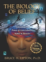 The Biology Of Belief ebook by Bruce Lipton