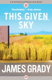 This Given Sky ebook by James Grady