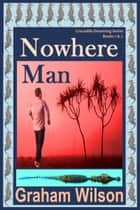 Nowhere Man ebook by Graham Wilson