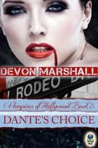 Dante's Choice ebook by Devon Marshall