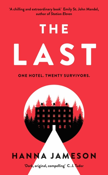 The Last - The breathtaking dystopian psychological thriller that will keep you up all night 電子書 by Hanna Jameson