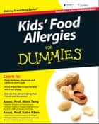 Kids' Food Allergies for Dummies ebook by Mimi Tang, Katie Allen