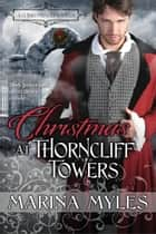 Christmas at Thorncliff Towers ebook by Marina Myles