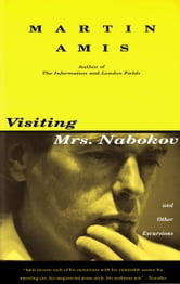 Visiting Mrs. Nabokov - And Other Excursions ebook by Martin Amis