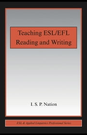 Teaching ESL/Efl Reading and Writing ebook by Nation, I. S. P.