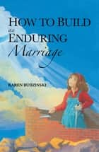 How to Build an Enduring Marriage ebook by