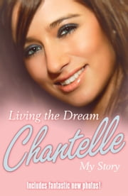 Living the Dream - My Story ebook by Chantelle Houghton