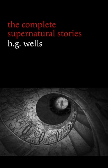 H G Wells The Complete Supernatural Stories 20 Tales