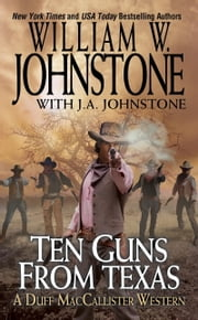 Ten Guns From Texas ebook by William W. Johnstone,J.A. Johnstone