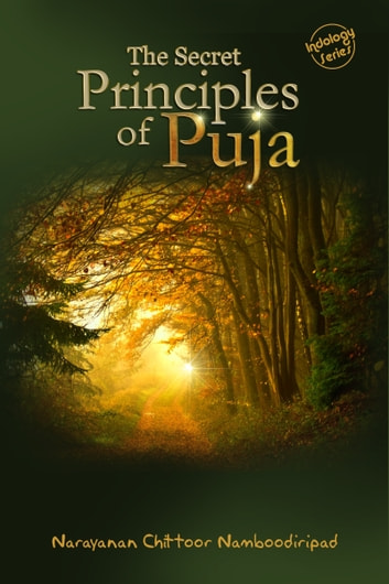 The Secret Principles of Puja ebook by Narayanan Chittoor Namboodiripad
