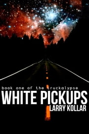 White Pickups ebook by Larry Kollar