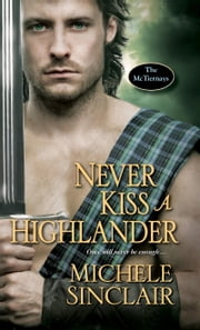 Never Kiss a Highlander ebook by Michele Sinclair