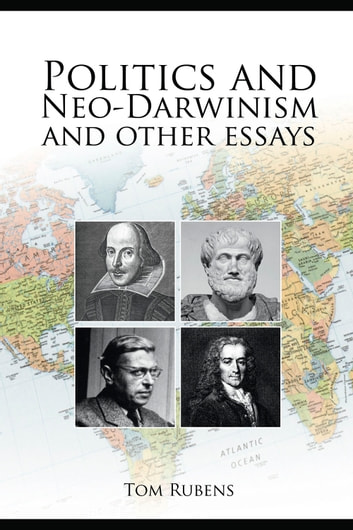 Politics and Neo-Darwinism - and Other Essays 電子書 by Tom Rubens