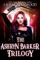The Ashryn Barker Trilogy ebook by