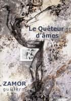 Le Quêteur d'âmes ebook by Guillerm Zamor