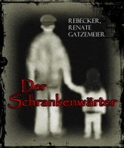 Der Schrankenwärter ebook by Rebecker, Renate Gatzemeier