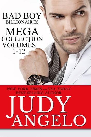 Bad Boy Billionaires Mega-Collection - Volumes 1 - 12 ebook by Judy Angelo