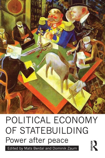 Political Economy of Statebuilding - Power after Peace ebook by