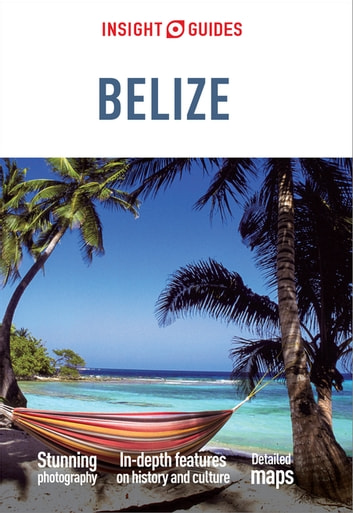 Insight Guides Belize ebook by Insight Guides