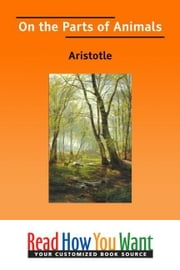 On The Parts Of Animals ebook by Aristotle