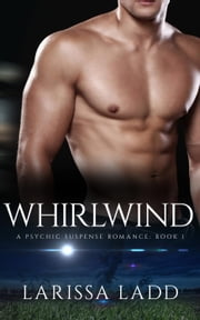 Whirlwind - An Elemental Series, #1 ebook by Larissa Ladd