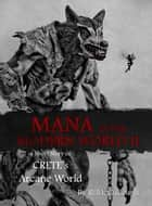 Mana in the Modern World II: Crete's Arcane World ebook by R. McCullough