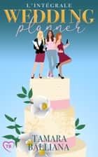 Wedding Planner - l'intégrale ebook by