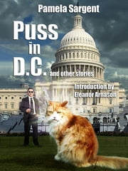 Puss in D.C. and Other Stories ebook by Lawrence Watt-Evans Pamela Lawrence Watt-Evans Sargent