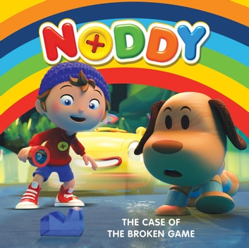 Noddy Toyland Detective: The Case of the Broken Game - Book 1 ebook by Enid Blyton