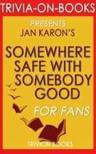 Somewhere Safe with Somebody Good by Jan Karon (Trivia-On-Books) ebook by Trivion Books