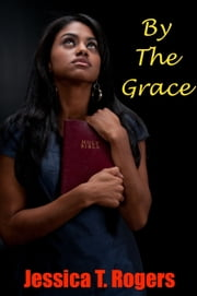By the Grace ebook by Jessicatrogers
