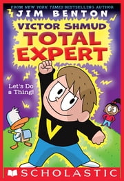 Let's Do A Thing! (Victor Shmud, Total Expert #1) ebook by Jim Benton, Jim Benton