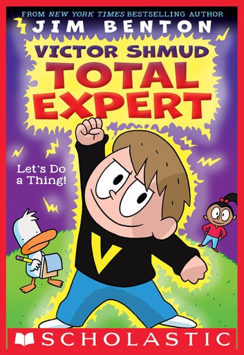 Let's Do A Thing! (Victor Shmud, Total Expert #1) ebook by Jim Benton