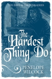 The Hardest Thing to Do ebook by Penelope Wilcock