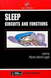 Sleep: Circuits and Functions ebook by Luppi, Pierre-Herve'