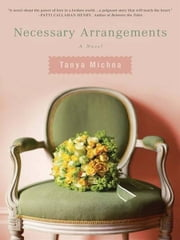 Necessary Arrangements ebook by Tanya Michna