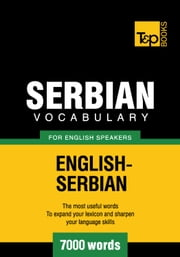 Serbian vocabulary for English speakers - 7000 words ebook by Andrey Taranov