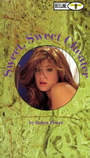 Sweet, Sweet Cheater ebook by Robyn Peters