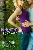 Romancing the Ranger ebook by Jennie Marts