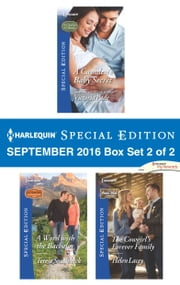 Harlequin Special Edition September 2016 Box Set 2 of 2 - A Camden's Baby Secret\A Word with the Bachelor\The Cowgirl's Forever Family ebook by Victoria Pade,Teresa Southwick,Helen Lacey