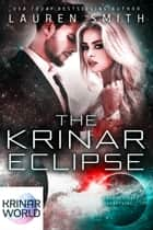 The Krinar Eclipse - A Krinar World Novel ebook by Lauren Smith