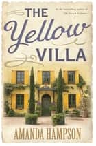 The Yellow Villa ebook by Amanda Hampson
