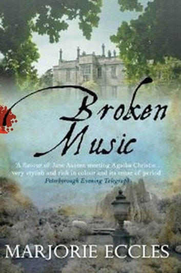Broken Music - A Mystery ebook by Marjorie Eccles