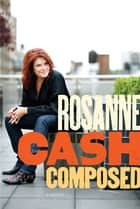 Composed ebook by Rosanne Cash