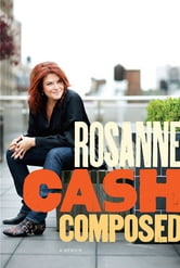Composed - A Memoir ebook by Rosanne Cash
