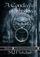 A Conclave of Shadows ebook by MJ Fletcher