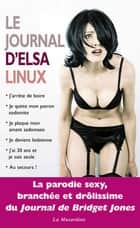Le journal d'Elsa Linux ebook by Elsa Linux