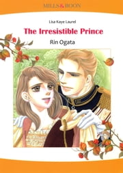 THE IRRESISTIBLE PRINCE (Mills & Boon Comics) - Mills & Boon Comics ebook by Lisa Kaye Laurel,Rin Ogata