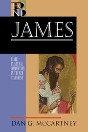 James (Baker Exegetical Commentary on the New Testament) ebook by Dan G. McCartney,Robert Yarbrough,Robert Stein