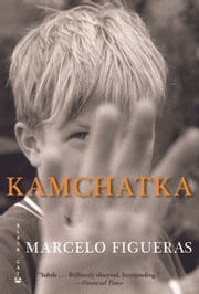 Kamchatka ebook by Marcelo Figueras,Frank Wynne